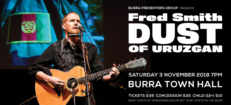 Fred Smith – Dust of Uruzgan – Burra Town Hall – Saturday 3 November at 7pm